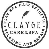 CLAYGE CARE & SPA · CLAY SPA HAIR ESTHETIC · RELAXING AND REPAIR