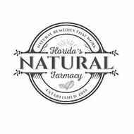 FLORIDA'S NATURAL FARMACY NATURAL REMEDIES THAT WORK ESTABLISHED 2018