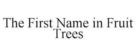 THE FIRST NAME IN FRUIT TREES