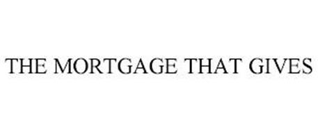 THE MORTGAGE THAT GIVES