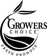 GROWERS CHOICE FRESH PRODUCE