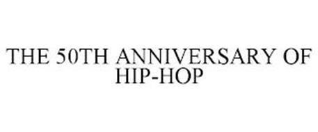 THE 50TH ANNIVERSARY OF HIP-HOP