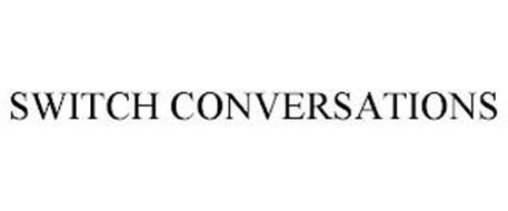SWITCH CONVERSATIONS