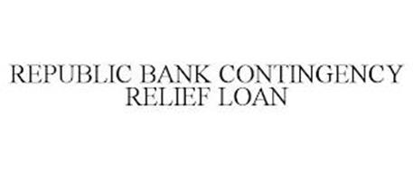 REPUBLIC BANK CONTINGENCY RELIEF LOAN