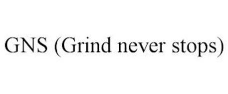 GNS (GRIND NEVER STOPS)