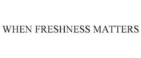 WHEN FRESHNESS MATTERS