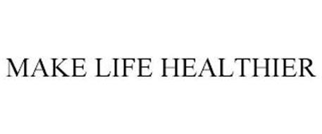 MAKE LIFE HEALTHIER
