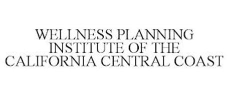 WELLNESS PLANNING INSTITUTE OF THE CALIFORNIA CENTRAL COAST