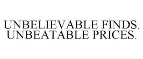 UNBELIEVABLE FINDS. UNBEATABLE PRICES.