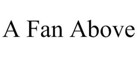 A FAN ABOVE