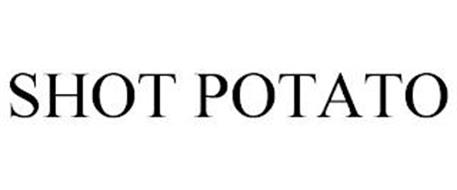 SHOT POTATO