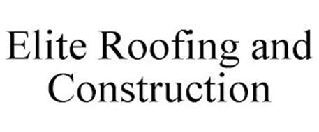 ELITE ROOFING AND CONSTRUCTION