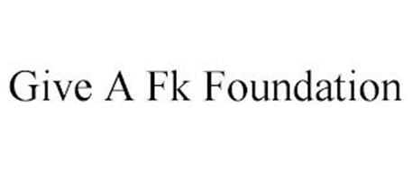 GIVE A FK FOUNDATION