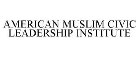 AMERICAN MUSLIM CIVIC LEADERSHIP INSTITUTE
