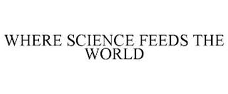 WHERE SCIENCE FEEDS THE WORLD