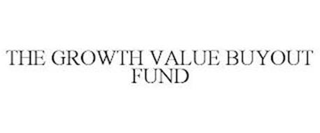 THE GROWTH VALUE BUYOUT FUND