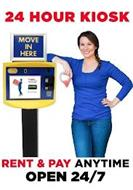 24 HOUR KIOSK RENT & PAY ANYTIME OPEN 24/7 MOVE IN HERE 24 HOUR SELF STORAGE NEED STORAGE? START HERE MOVE-IN TODAY!