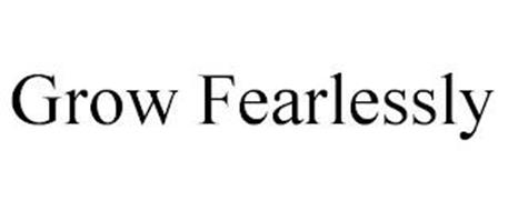 GROW FEARLESSLY