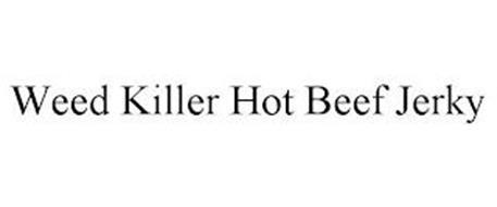 WEED KILLER HOT BEEF JERKY
