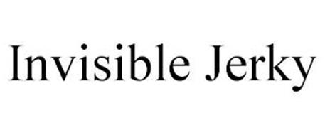 INVISIBLE JERKY
