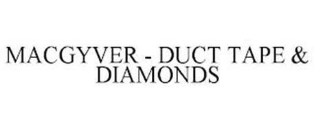 MACGYVER - DUCT TAPE & DIAMONDS