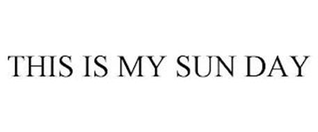 THIS IS MY SUN DAY