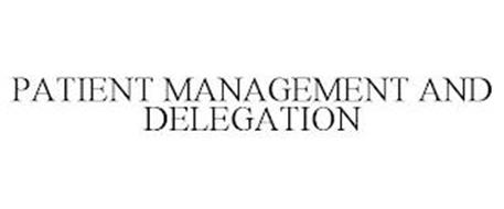 PATIENT MANAGEMENT AND DELEGATION