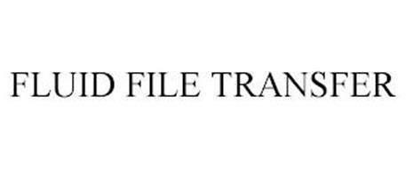 FLUID FILE TRANSFER