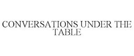 CONVERSATIONS UNDER THE TABLE