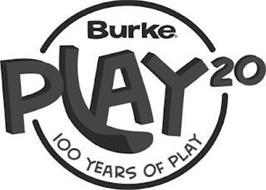 BURKE PLAY20 100 YEARS OF PLAY