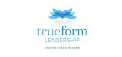 TRUEFORM LEADERSHIP COACHING AND DEVELOPMENT