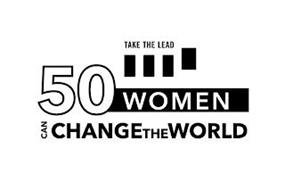 TAKE THE LEAD 50 WOMEN CAN CHANGE THE WORLD