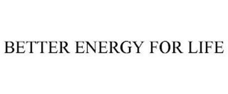 BETTER ENERGY FOR LIFE