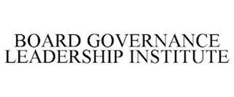 BOARD GOVERNANCE LEADERSHIP INSTITUTE