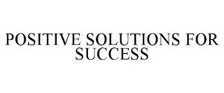 POSITIVE SOLUTIONS FOR SUCCESS