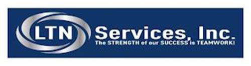LTN SERVICES, INC. THE STRENGTH OF OUR SUCCESS IS TEAMWORK!