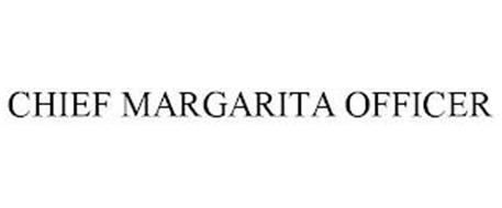 CHIEF MARGARITA OFFICER