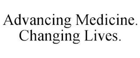 ADVANCING MEDICINE. CHANGING LIVES.