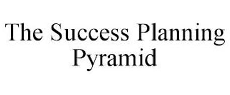 THE SUCCESS PLANNING PYRAMID
