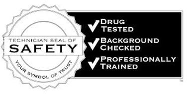 TECHNICIAN SEAL OF SAFETY YOUR SYMBOL OF TRUST DRUG TESTED BACKGROUND CHECKED PROFESSIONALLY TRAINED