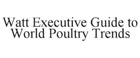 WATT EXECUTIVE GUIDE TO WORLD POULTRY TRENDS