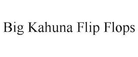 BIG KAHUNA FLIP FLOPS