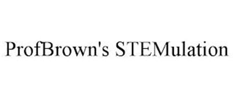 PROFBROWN'S STEMULATION