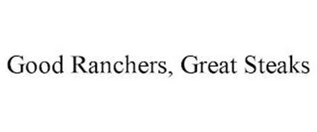GOOD RANCHERS, GREAT STEAKS