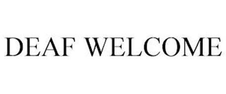 DEAF WELCOME