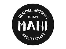 MAHI ALL NATURAL INGREDIENTS EST 2008 MADE IN ENGLAND