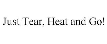 JUST TEAR, HEAT AND GO!