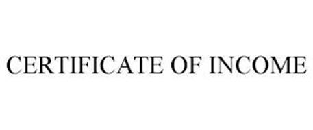 CERTIFICATE OF INCOME