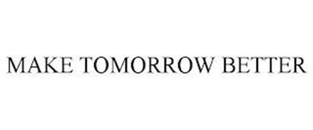 MAKE TOMORROW BETTER