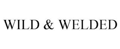 WILD & WELDED